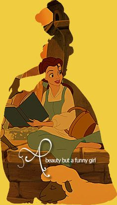 I love Belle. She is strange, but it's only because she's different than everyone else. :)
