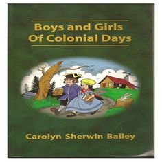 BOYS & GIRLS OF COLONIAL DAYS Christian Liberty Press, Colonial, Boys, Girls, Boy Or Girl, Baseball Cards, Fictional Characters, Baby Boys, Little Girls