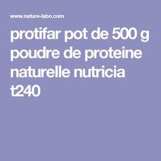 protifar pot de 500 g  poudre de proteine naturelle nutricia t240