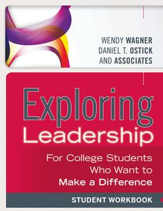 Jossey-Bass Higher & Adult Education: Exploring Leadership: For College Students Who Want to Make a Difference, Student Workbook