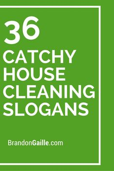 36 Catchy House Cleaning Slogans