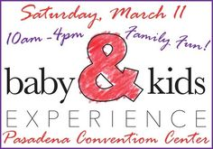 Baby & Kids Experience in Pasadena on Saturday, March 11