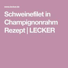 Schweinefilet in Champignonrahm Rezept | LECKER