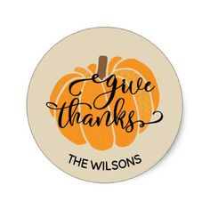 Give Thanks Pumpkin Classic Round Sticker - fancy gifts cool gift ideas unique special diy customize