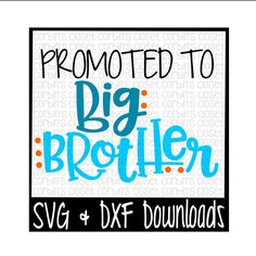 Big Brother SVG * Promoted To Big Brother Cut File - SVG & DXF Files - Silhouette Cameo/Cricut by CorbinsSVGCuts on Etsy