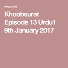 Khoobsurat Episode 13 Urdu1 9th January 2017