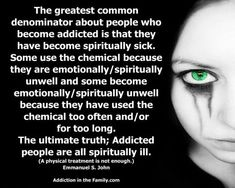 That is why the 12 step programs suggest a program that is spiritual in nature. The cornerstone of recovery is spiritual progress. addictioninthefamily.com Al Anon, Who People, Thing 1 Thing 2, Sick, Addiction, Spirituality, Recovery, Nature, Naturaleza