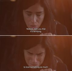 ― I Smile Back (2015) Laney: Nobody tells you that it's terrifying, to love something so much.