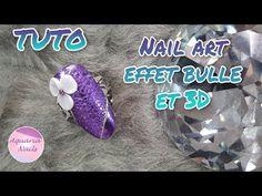 Tuto nail art effet bulle et 3D - YouTube Aquarium Nails, 3d, Bubbles