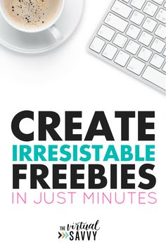 Learn how to create irresistible freebies to grow your audience and business! via The Virtual Savvy