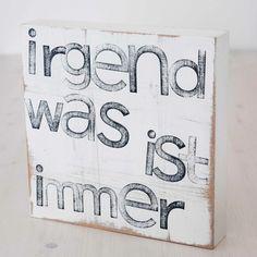"""Text Kunst an der Wand """" irgendwas ist immer"""" von iopla auf DaWanda.com"""