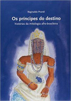 Os Príncipes do Destino - Coleção Mitos do Mundo - Livros na Amazon.com.br