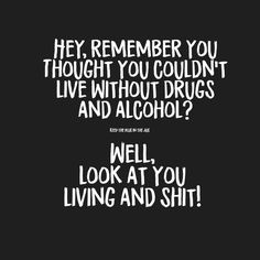 Recovery Humor, Addiction Recovery Quotes, Sober Quotes, Sobriety Quotes, Life Quotes, Sobriety Gifts, Food Quotes, Friend Quotes, Healthy Relationships