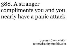 And it doesn't end with strangers! When my friends or family compliment me I have a panic attack, die, come back, blush then say thank u quietly.