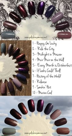 Top 10 Nail Colors for Fall: 1.Bodyography Happy Go Lucky* 2.NYC New York Color Rule the City* 3.OPI Midnight in Moscow 4.OPI Muir Muir on the Wall* 5.OPI Every Month is Oktoberfest* 6.Morgan Taylor If Looks Could Thrill* 7.China Glaze History of the World* 8.China Glaze Release* 9.Essie Smokin' Hot 10.Essie Merino Cool