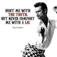 hurt me with the truth jim carrey quote - Hľadať Googlom
