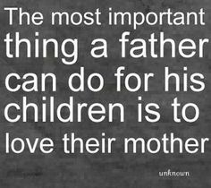 remember this, mothers, famili, inspir, true, children, fathers, love quotes, thing