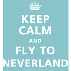 I wouldn't be able to keep calm I'd be going to NEVERLAND!!!!!!!!!!!!! :D