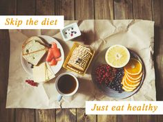 Eating #healthy and #natural food is much more important than #dieting. It's a life-changing decision, that you won't regret to make.