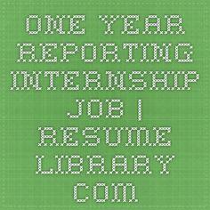 ONE-YEAR reporting internship job   Resume-Library.com