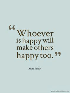 Happy makes happy :) The people who make you smile even when you're in a bad mood. They're special. Appreciate them. :) <3