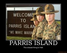 """Parris Island, SC. This statement is TRUE 110%. 