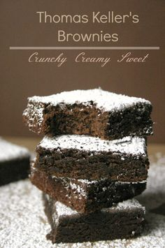 Thomas Keller's Brownies but do NOT skip the chocolate chip part!!!!