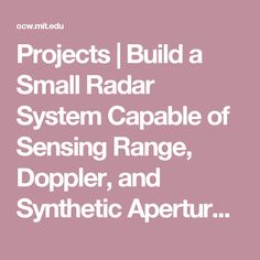 Projects | Build a Small Radar System Capable of Sensing Range, Doppler, and Synthetic Aperture Radar Imaging | MIT OpenCourseWare