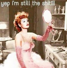 I couldn't resist! The only and only Lucille Ball!