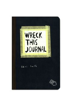 Wreck this Journal -- love my journal, it should be pretty well falling apart by the time I am done with it.