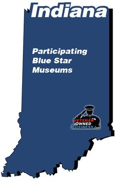 Participating Blue Star Museums in the state of Indiana (free entrance for active duty military and your families).