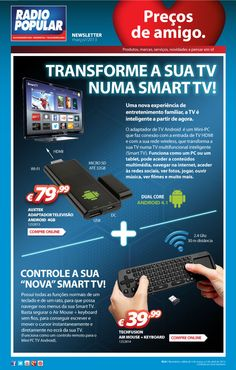 Newsletter - Transforme a sua TV num Smart TV!    http://www.radiopopular.pt/newsletter/2013/24/