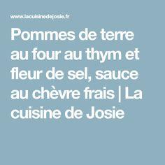 Pommes de terre au four au thym et fleur de sel, sauce au chèvre frais | La cuisine de Josie