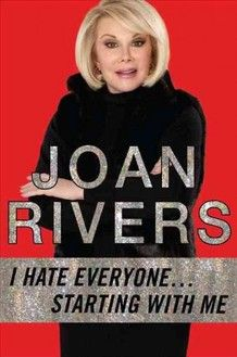 """I Hate Everyone... Starting With Me"" by Joan Rivers. This book is HILARIOUS! It is so mean I almost felt bad reading it!"