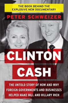 """Clinton Cash investigates how Bill and Hillary Clinton went from being """"dead broke"""" after leaving the White House to amassing a net worth of over $150 million, with over $2 billion in donations to their foundation."""
