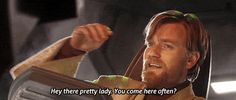 Hey there, pretty lady. You come here often? #starwars #obiwan #flirting