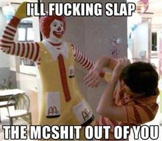 You don't like McDonalds?!?!?!?!
