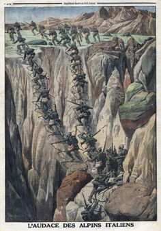 World War I Italian soldiers climbing the summit of Mount Cauriol in the Val di Fiemme Italy Illustration from French newspaper Le Petit Journal. Bonus Army, Italy Illustration, Ww1 Posters, A Farewell To Arms, Italian Army, Austro Hungarian, Military Diorama, World War One, Military History