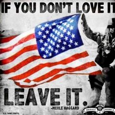 NO!!  You don't love it help change it ! Make a difference !!  I at the moment don't like my country or my president......Hopefully a change will happen and the sane people will unite and make a change !!!!!