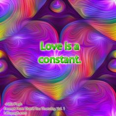 Love is a constant. #lovequotes   #supersoulsunday   #gratitude