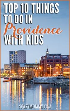 Planning a trip to Providence, Rhode Island? Get great tips and ideas for fun things to do with the kids in Scary Mommy's travel guide!  summer | spring break | family vacation | parenting advice