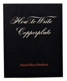 How to Write Copperplate by Hamid Reza Ebrahami