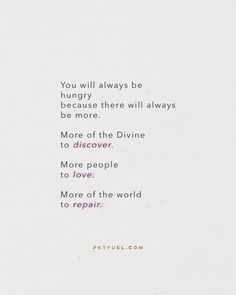 World repair might just be found in the simple act of finding your own aliveness in the centre of God's own aliveness, spending the fullness found in that place in your life and relationships, and returning for more. You will always be hungry because there will always be more.