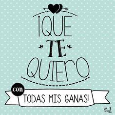 """""""Que te quiero con todas mis ganas!"""" #love #amor #frasesDeAmor http://www.unpedacitodecielo.com/frases-de-amor/"""