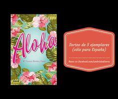 ¡Gana un ejemplar firmado de 'ALOHA', de Mª Carmen Martínez Tomás participando en nuestro SORTEO!