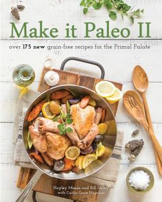 Make It Paleo 2 - definitely thinking I need to read the first book first!