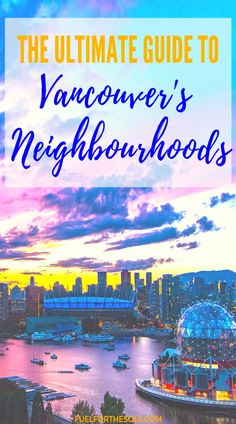 Planning a vacation to the urban mecca of the north west? Vancouver, British Columbia, Canada is an exceptional city to travel to & has many unique neighborhoods & places to stay & visit. Our guide covers where to stay & the best things to do in Vancity. Check out West End, Downtown, Gastown, Yaletown, Kitsilano, Mount Pleasant, Stanley Park, Chinatown & UBC. Read more about Vancouver shopping, nightlife, beaches, restaurants & mountains in our post. #Vancouver #neighborhoods Fuelforthesole.com