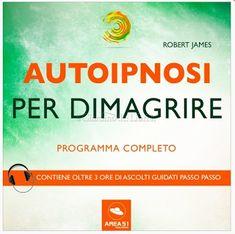 Autoipnosi per Dimagrire (Audiolibro Mp3)...