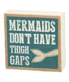 Look what I found on #zulily! 'Thigh Gaps' Block Sign by Primitives by Kathy #zulilyfinds