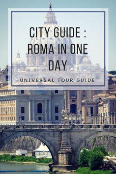 City Guide : Discover Rome in one day !  La bella Roma.